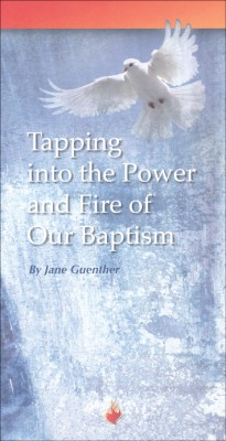 Tapping into the Power and Fire of Our Baptism