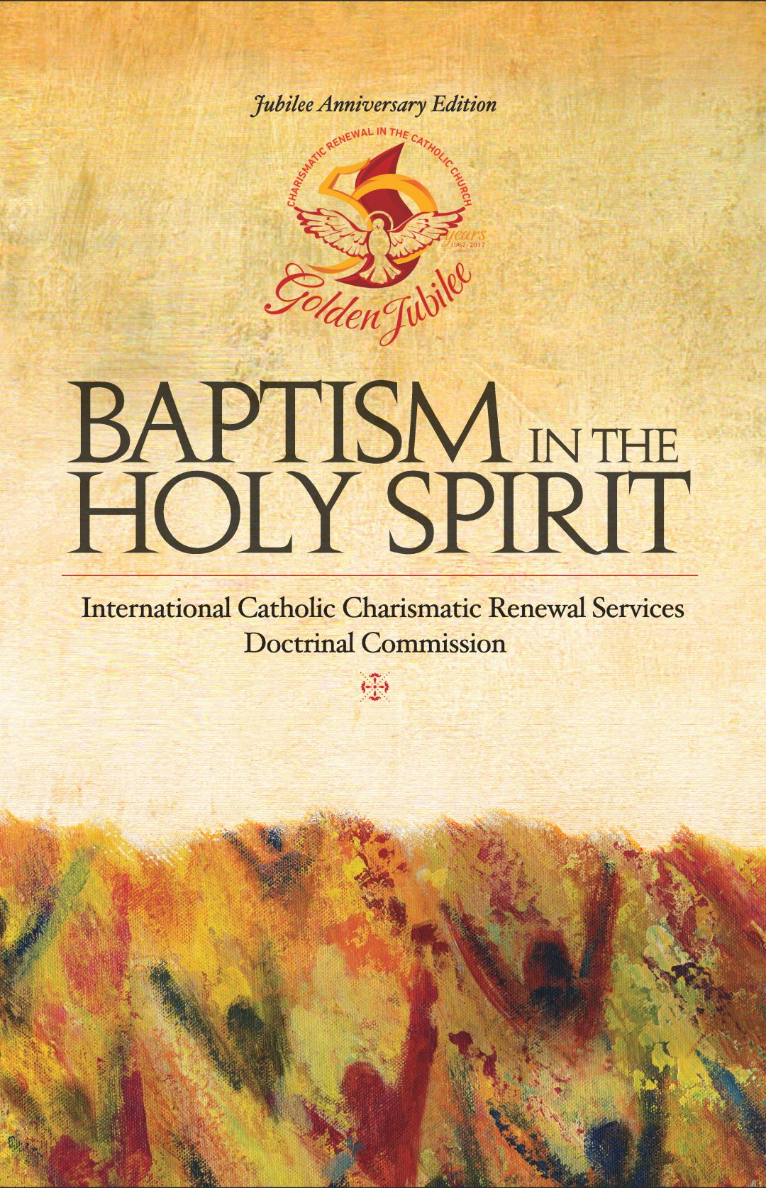 Baptism in the Holy Spirit: 50th Jubilee Anniversary Edition